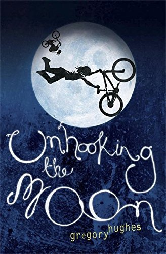 Unhooking the Moon by Gregory Hughes (2010-04-29)
