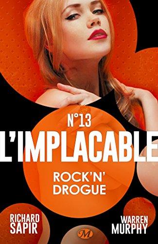 Rock'n'drogue: L'Implacable, T13