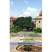 Law of Ownership and Transfer of Property in India: Transfer of Properties Act, 1882 (English Edition)