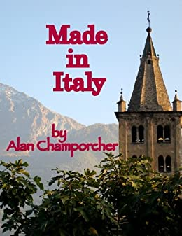 Made in Italy by [Champorcher, Alan]
