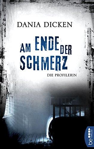 Image of Am Ende der Schmerz: Die Profilerin (Profiler-Reihe 7)