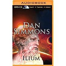 Ilium by Dan Simmons (2014-08-12)