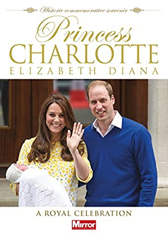 Princess Charlotte Elizabeth Diana: A Royal Celebration 2015