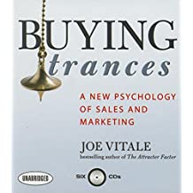 Buying Trances: A New Psychology of Sales and Marketing (Your Coach in a Box)