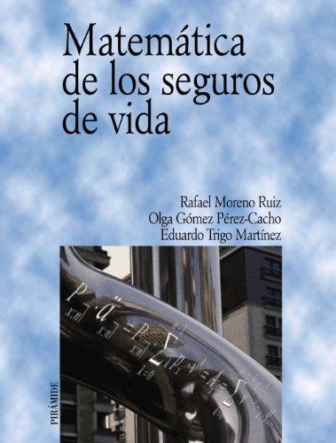 Matemática de los seguros de vida (Economía Y Empresa) por Rafael Moreno Ruiz