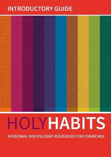 Holy Habits: Introductory Guide: Missional discipleship resources for churches