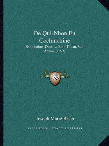 de Qui-Nhon En Cochinchine: Explorations Dans Le Binh-Thuan, Sud-Annam (1893)