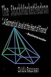 The StockMarketHedron: The Geometrical Jewel at the Heart of Finance (English Edition)