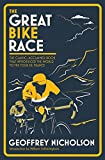 The Great Bike Race - The classic, acclaimed book that introduced a nation to the Tour de France