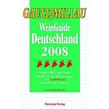 Gault Millau WeinGuide Deutschland 2008: Die 842 besten Weinerzeuger und 5907 Weine verkostet und bewertet