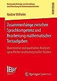 Zusammenhänge zwischen Sprachkompetenz und Bearbeitung mathematischer Textaufgaben: Quantitative und qualitative Analysen sprachlicher und ... des Mathematikunterrichts, Band 25