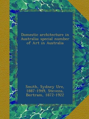 Domestic architecture in Australia; special number of Art in Australia