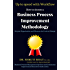 Up to Speed with Workflow: How to Choose a Business Process Improvement Methodology for your Organization and Measure the Positive Change. (Business Process ... Improvement Executive Guide Series Book 3)