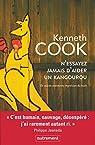 N'essayez jamais d'aider un kangourou et autres aventures imprévues du bush par Cook
