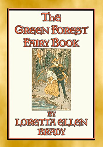 THE GREEN FOREST FAIRY BOOK - 11 Illustrated tales from long, long ago: 11 Children's stories from when all the world was young (English Edition)