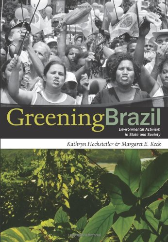 Greening Brazil: Environmental Activism in State and Society