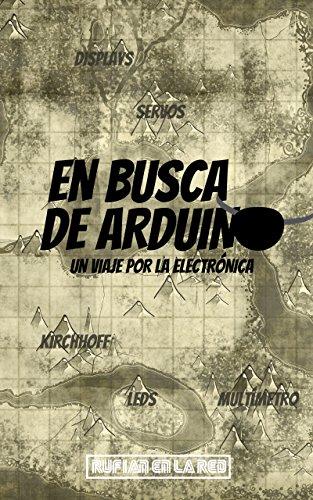 En busca de Arduino: Un viaje por la electrónica par Rufián en la Red