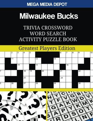 Milwaukee Bucks Trivia Crossword Word Search Activity Puzzle Book: Greatest Players Edition por Mega Media Depot