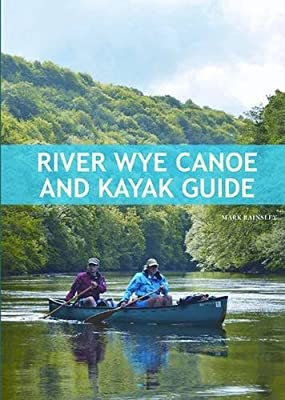 River Wye Canoe & Kayak Guide from Pesda Press