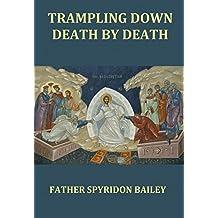 TRAMPLING DOWN DEATH BY DEATH