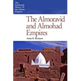 Almoravid and Almohad Empires (Edinburgh History of the Islamic Empires)