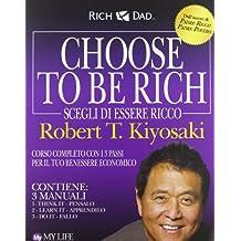 Choose to be rich. Scegli di essere ricco