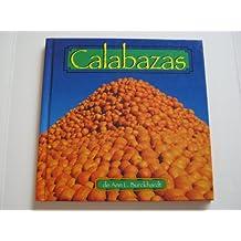 Calabazas: Pumpkins (Early-Reader Science. Foods.)
