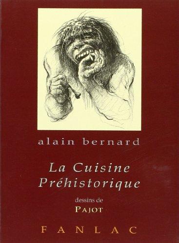 La cuisine préhistorique par Alain Bernard
