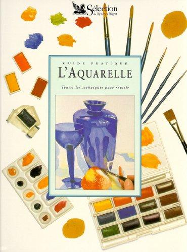 Guide pratique de l'aquarelle