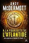 Eddie Chase et Nina Wilde, tome 1 : A la poursuite de l'Atlantide par McDermott
