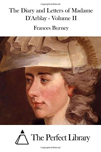 The Diary and Letters of Madame D'Arblay - Volume II: 2
