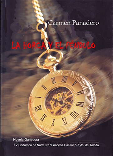 LA HORCA Y EL PÉNDULO por Carmen Panadero