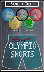 Super Olympic Shorts (Collision Of Worlds) (English Edition)