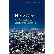 NetzWerke: Die Geschichte der Stadtwerke München