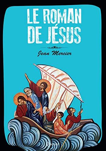 Le roman de Jésus par Jean Mercier