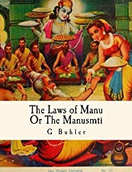 The Laws of Manu: Or The Manusmrti Illustrated Edition by G Buhler (2016-04-21)