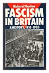 Fascism in Britain: A History, 1918-85