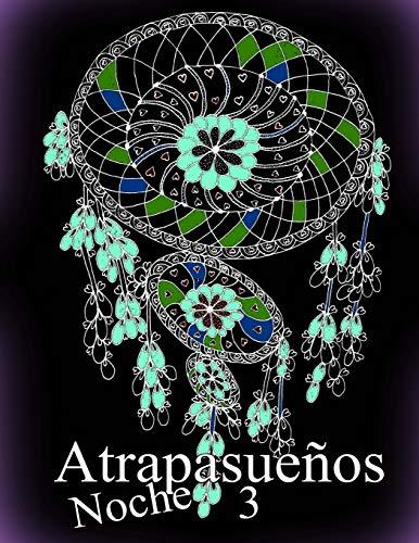 Atrapasueños NOCHE 3: libro para colorear para adultos: Volume 3