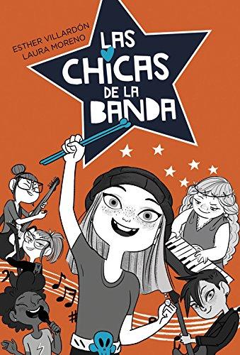 Las chicas de la banda (Serie Las chicas de la banda 1) por Esther Villardon