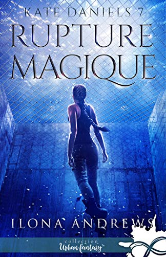 Rupture Magique: Kate Daniels, T7 par  Collection Infinity