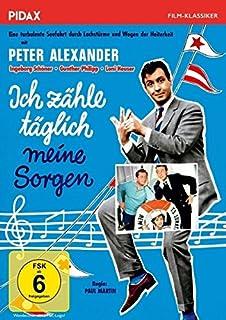 Ich zähle täglich meine Sorgen / Unvergesslicher Kultfilm mit Peter Alexander, Gunther Philipp und Ingeborg Schöner (Pidax Film