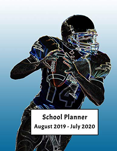 School Planner August 2019 - July 2020: Weekly, Monthly and Yearly Calendar and Organizer (Football School Planner)