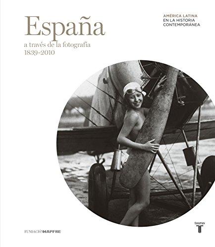 España a través de la fotografía (1839-2010) (Mapfre) por Varios autores