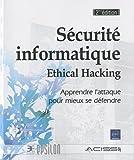 s?curit? informatique ethical hacking apprendre l attaque pour mieux se d?fendre 2i?me ?dition de acissi 2011 broch?