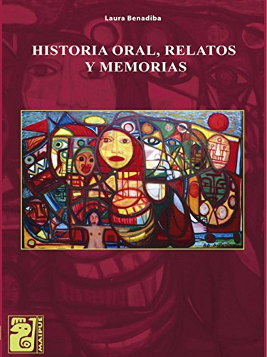 Historia oral, relatos y memorias por Laura Benadiba