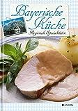Bayerische Küche: Regionale Spezialitäten