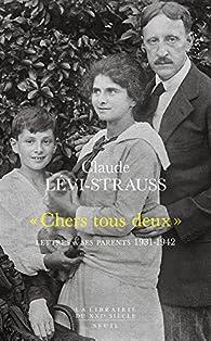 Chers tous deux. Lettres à ses parents par Claude Lévi-Strauss