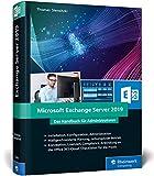 Microsoft Exchange Server 2019: Das Handbuch für Administratoren