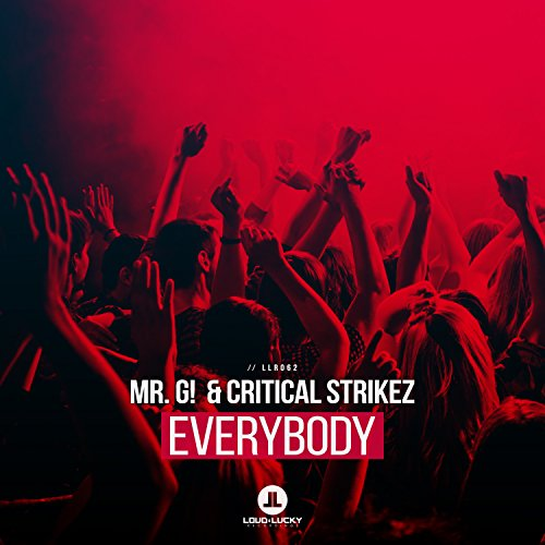 Mr. G! & Critical Strikez - Everybody
