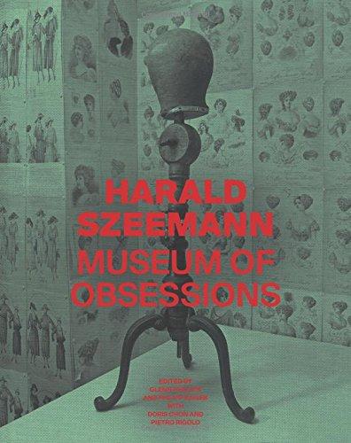 Harald Szeemann: Museum of Obsessions par Glenn Phillips